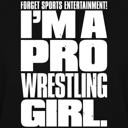 Pro Wrestling Girl - Women's Hoodie