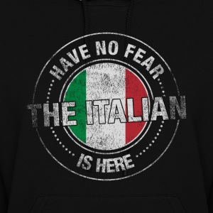 Have No Fear The Italian Is Here - Women's Hoodie