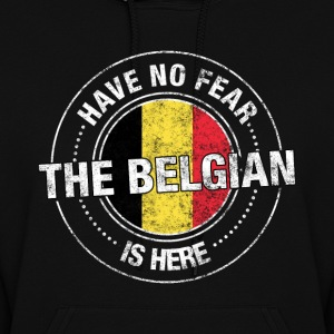 Have No Fear The Belgian Is Here - Women's Hoodie