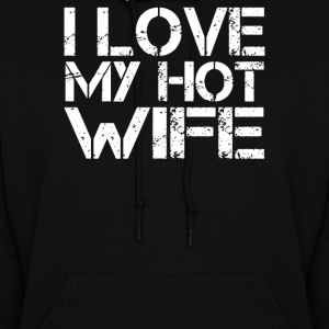 I Love My Hot Wife - Women's Hoodie