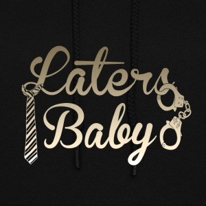 Laters Baby - Women's Hoodie
