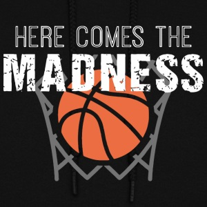 Here Comes the Madness College Basketball T Shirt - Women's Hoodie
