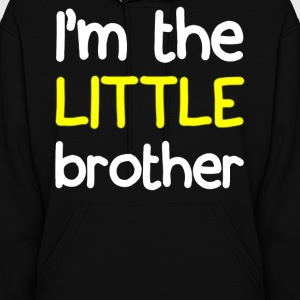 I'M THE LITTLE BROTHER - Women's Hoodie