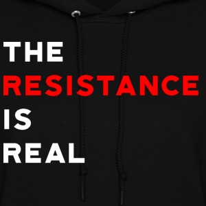 The Resistance is Real - Women's Hoodie