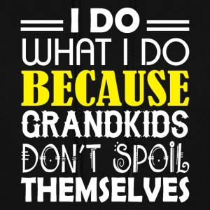 Grandkids Don't Spoil Themselves T Shirt - Women's Hoodie