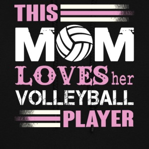 This Mom Loves her Volleyball Player T Shirt - Women's Hoodie