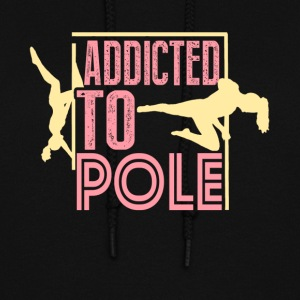 Addicted To Pole Dance Shirt - Women's Hoodie
