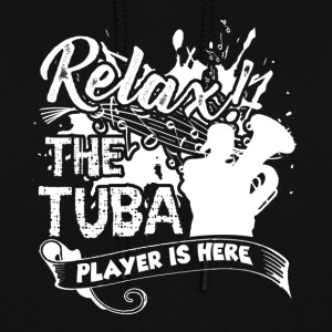 RELAX TUBA PLAYER HERE SHIRT - Women's Hoodie