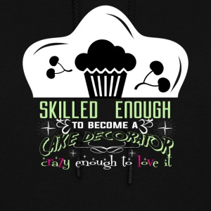 Become A Cake Decorator T Shirt - Women's Hoodie