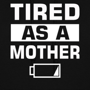 Tired as a Mother - Women's Hoodie