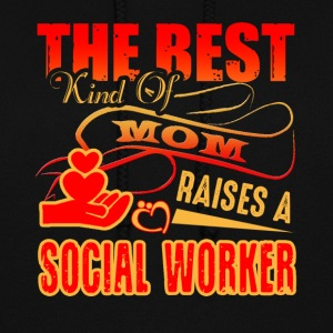 The Best Kind Of Mom Raises A Social Worker Shirt - Women's Hoodie