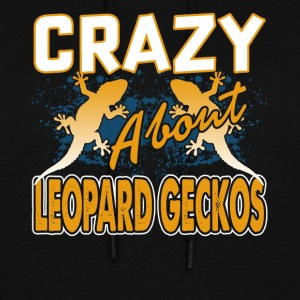 CRAZY ABOUT LEOPARD GECKOS SHIRT - Women's Hoodie