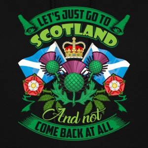 LET'S JUST GO TO SCOTLAND SHIRT - Women's Hoodie