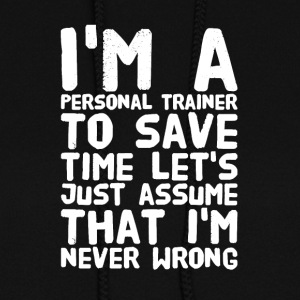 I'm a personal trainer to save time let's just ass - Women's Hoodie