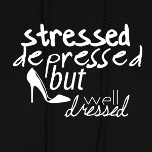 Stressed, depressed but well dressed - Women's Hoodie