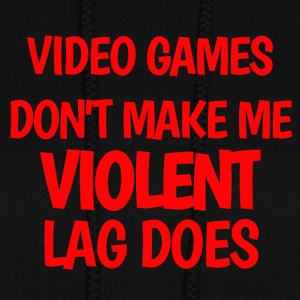 VIDEO GAMES DON'T MAKE ME VIOLENT, LAG DOES - Women's Hoodie