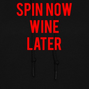 Spin Now Wine Later - Women's Hoodie