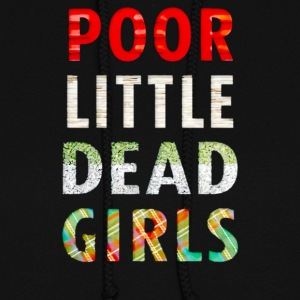 Poor little dead girls - Women's Hoodie