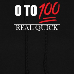 0 To 100 Real Quick Slogan - Women's Hoodie