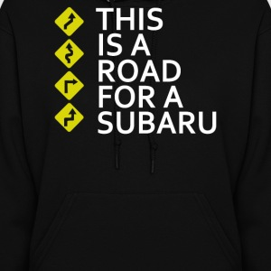 This is a Road for a Subaru - Women's Hoodie