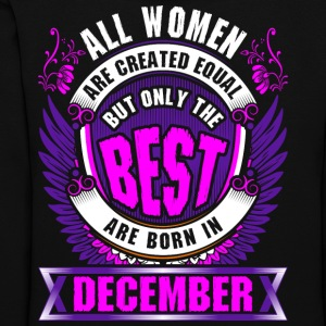 All Women Created Equal But Best Born In December - Women's Hoodie