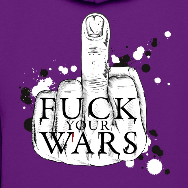 Fuck your wars