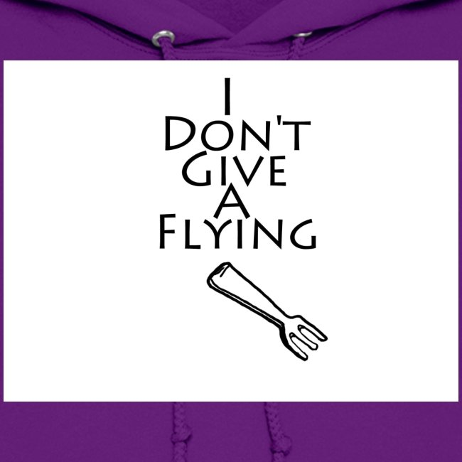 I Don't Give A Flying Fork