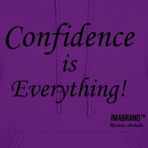 Confidence is Everything - Women's Hoodie