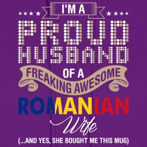 Im A Proud Husband Of A Freaking Awesome Romanian - Women's Hoodie