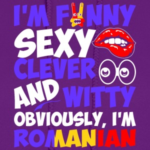 Im Funny Sexy Clever And Witty Im Romanian - Women's Hoodie