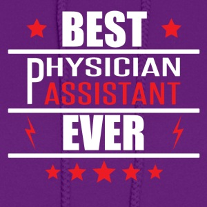Best Physician Assistant Ever - Women's Hoodie