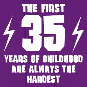 The First 35 Years Of Childhood - Women's Hoodie