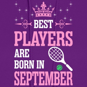 Best Players Are Born In September - Women's Hoodie