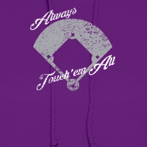 Always Touch em - Women's Hoodie