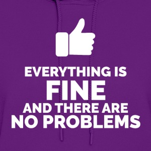 Everything is Fine and There are No Problems - Women's Hoodie