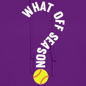 What Off Season Softball Player T Shirt - Women's Hoodie