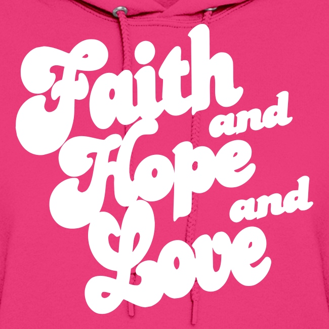 FAITH AND HOPE AND LOVE