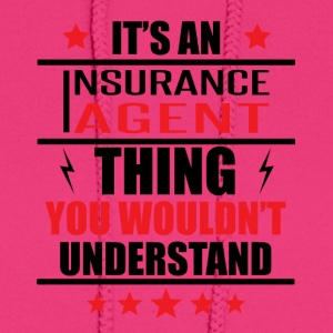 It's An Insurance Agent Thing - Women's Hoodie