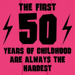 The First 50 Years Of Childhood - Women's Hoodie