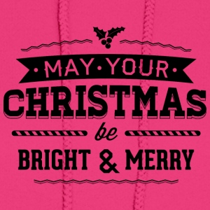 May your christmas bright and merry - Women's Hoodie