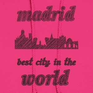 mADRID Best city in the world - Women's Hoodie