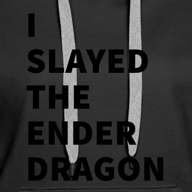 I SLAYED THE ENDER DRAGON