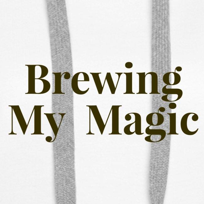 Brewing My Magic Women's Tee