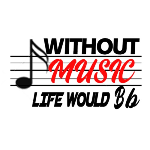 Without music, life would Bb - Women's Premium Hoodie