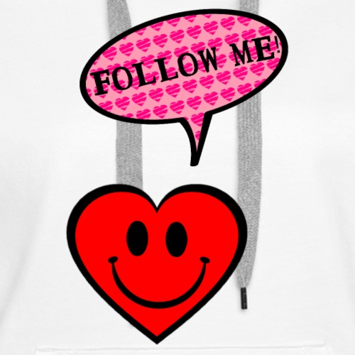 Follow your heart - Women's Premium Hoodie