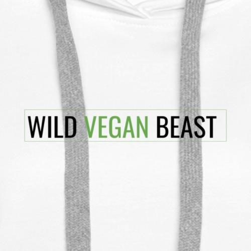 wild vegan beast - Women's Premium Hoodie