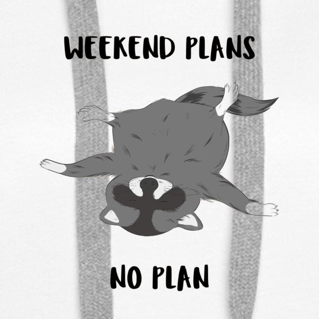Weekend Plans = No Plans