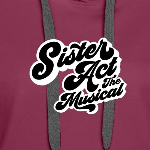 Sister Act: The Musical - Women's Premium Hoodie