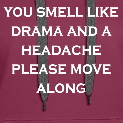 drama headache - Women's Premium Hoodie