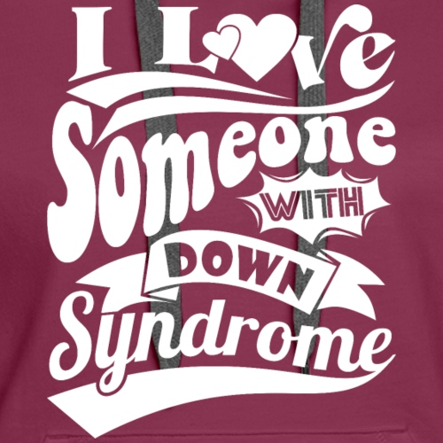 I Love Someone with Down syndrome - Women's Premium Hoodie